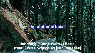 Johnning - Don't Want U Back feat ÉWN en Whogaux (Car Driving Music - Bass Boosted - NCS)