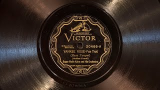 Yankee Rose • Roger Wolfe Kahn and His Orchestra (Victrola Credenza)