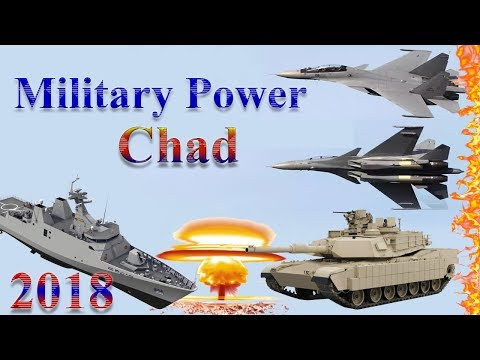 Chad Military Power 2018 | How Powerful is Chad?