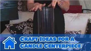 Elegant Centerpiece Ideas : Craft Ideas For A Candle Centerpiece