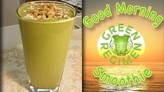 Start your day with THIS Healthy Breakfast - Good Morning Smoothie - Green Regimen - Green Smoothie
