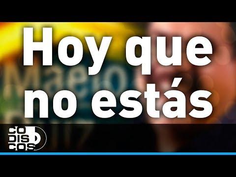 Hoy Que No Estás Aquí, Maelo Ruiz  - Audio