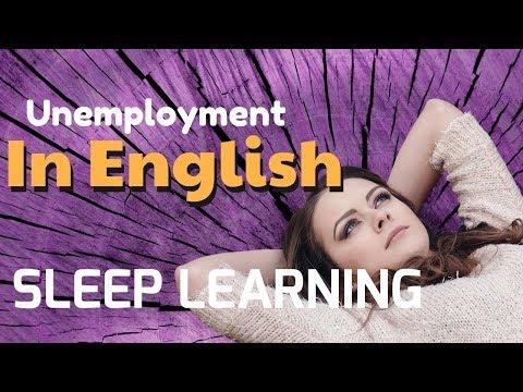 Improve Vocabulary + Sleep Learning + Increase English Vocabulary Range,  Unemployment