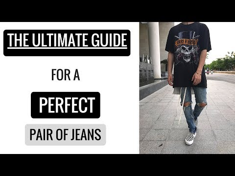 [Build A Streetwear Wardrobe] Quần Jeans - The Ultimate Guide On Choosing Your Holy Grail