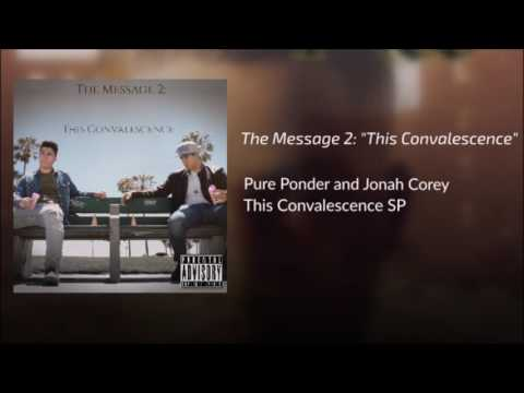 """The Message 2: """"This Convalescence"""" - Pure Ponder & Jonah Corey [OFFICIAL SONG] (Nas Homage)"""