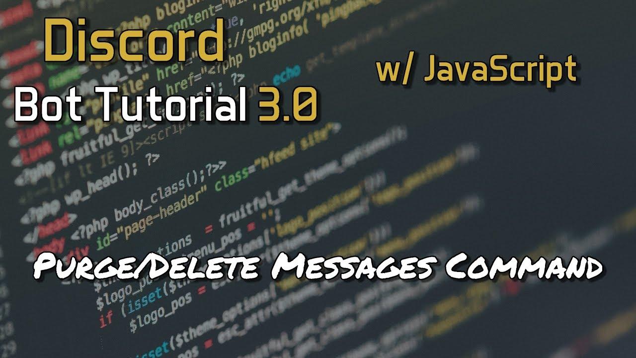 Discord Bot Tutorial 3 0 - Purge/Delete Messages Command [3]