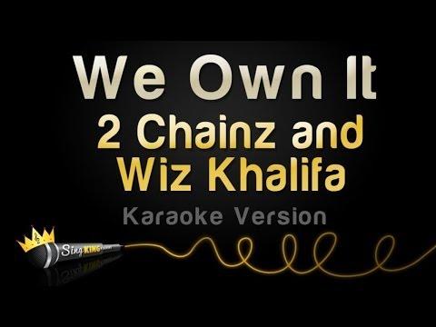 2 Chainz And Wiz Khalifa We Own It Karaoke Version Youtube