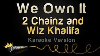 2 Chainz and Wiz Khalifa - We Own It (Karaoke Version)