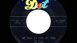 1957 HITS ARCHIVE: By You, By You, By You - Jim Lowe