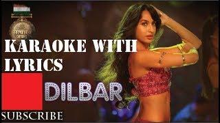 DILBAR Karaoke With Lyrics| Satyameva Jayate |John Abraham, Nora Fatehi,Tanishk B, Neha Kakkar