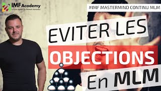 COMMENT EVITER LES OBJECTIONS DANS LE MARKETING DE RESEAU - IMF ACADEMY MLM