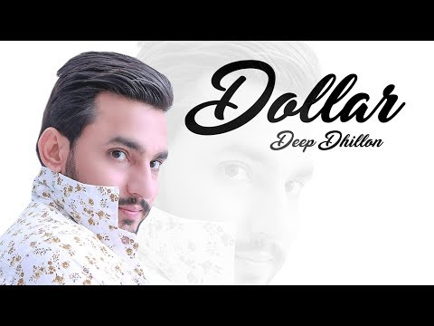 Dollar: Deep Dhillon (Full Video) Music Empire | Latest Punjabi Songs 2018
