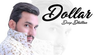 Dollar: Deep Dhillon (Full Video) Music Empire | Latest Punjabi Songs 2018