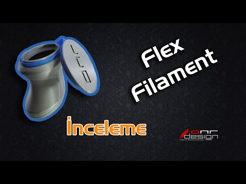 Flex ( Esnek ) Filament İnceleme