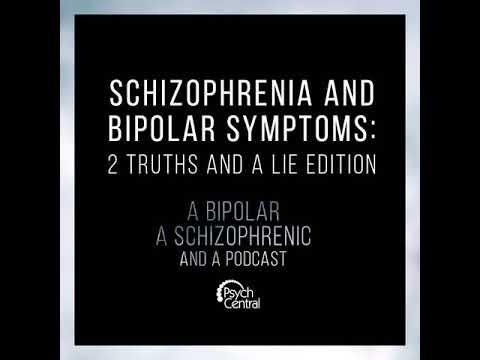 Ep 10: Schizophrenia & Bipolar Symptoms: 2 Truths and a Lie Edition