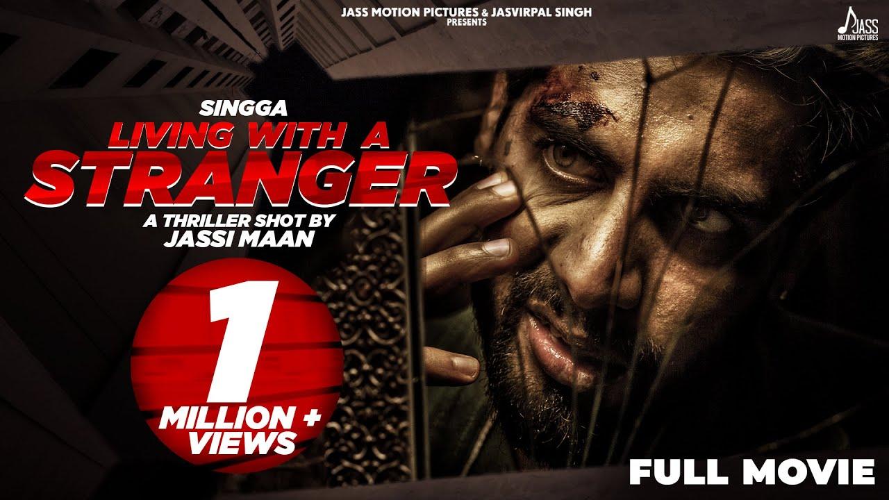 Download LIVING WITH A STRANGER (Full Movie) SINGGA    Jassi Maan    Original Thriller Film    2021