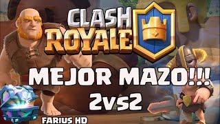 MEJOR MAZO PARA BATALLAS DE CLANES 2VS2!!! CLASH ROYALE CON FARIUS HD