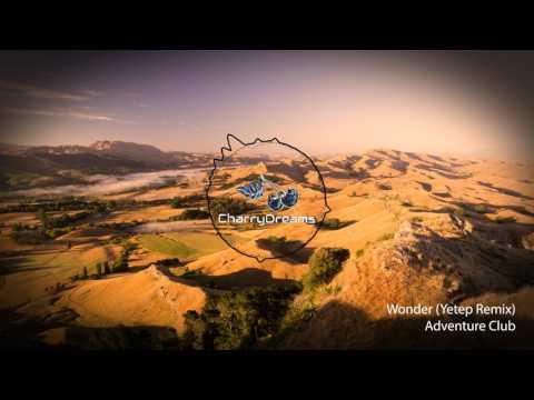 Adventure Club -  Wonder (Yetep Remix)