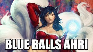 Repeat youtube video BLUE BALLS AHRI
