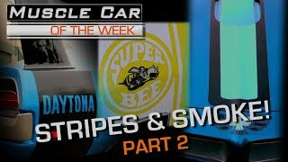 Stripes and Smoke Part 2: Muscle Car Of The Week Episode 225