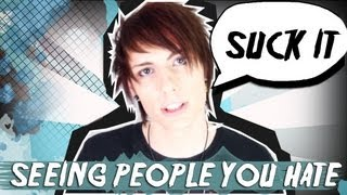 Seeing People You Hate In Public!