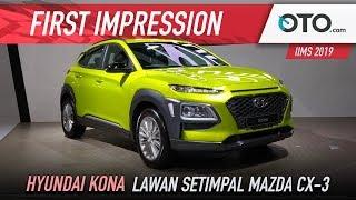 Hyundai Kona | First Impression | Lawan Setimpal Mazda CX-3 | OTO.com
