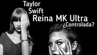 TAYLOR SWIFT Y SU OSCURO CONTROL MENTAL MK ULTRA (Pruebas Illuminatis secretas)