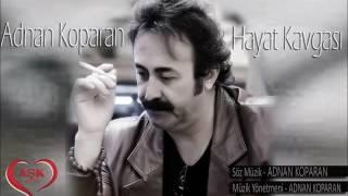 ADNAN KOPARAN - HAYAT KAVGASI 2017