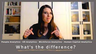 People Analytics v. HR Analytics v. Workforce Analytics v. Human Capital Analytics