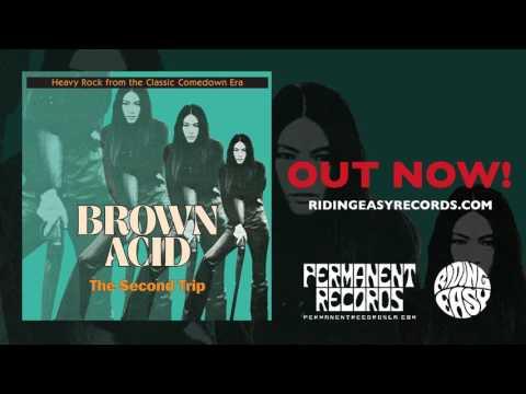 Brown Acid - The Second Trip   Official Album Stream   RidingEasy Records