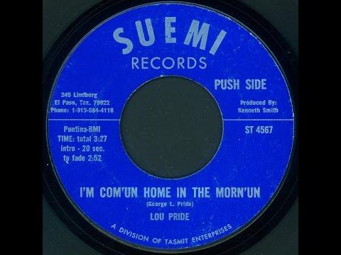 Lou Pride - Im Com`un Home In The Morn`un