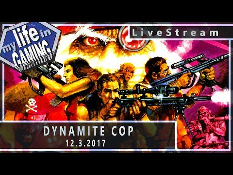 Dynamite Cop on the Dreamcast (w/Radical Reggie) :: 12.3.2017 LiveStream / MY LIFE IN GAMING - Dynamite Cop on the Dreamcast (w/Radical Reggie) :: 12.3.2017 LiveStream / MY LIFE IN GAMING