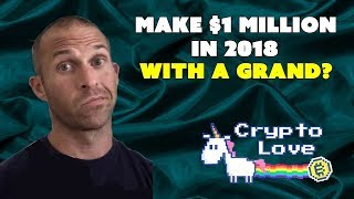 Make $1 Million in Cryptocurrency from $1K in 2018?