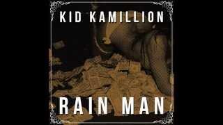 Kid Kamillion | Rain Man
