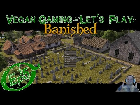 Vegan Gaming: Let's Play Banished Ep15