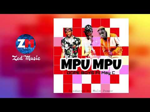 Dope Boys Ft. May C - Mpu Mpu [Official Audio] | ZedMusic | Zambian Music 2019
