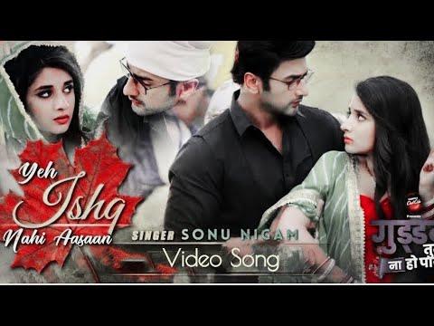 Yeh Ishq Nahi Ashaan  Song From Guddan Tum Se Na Ho Payega Serial