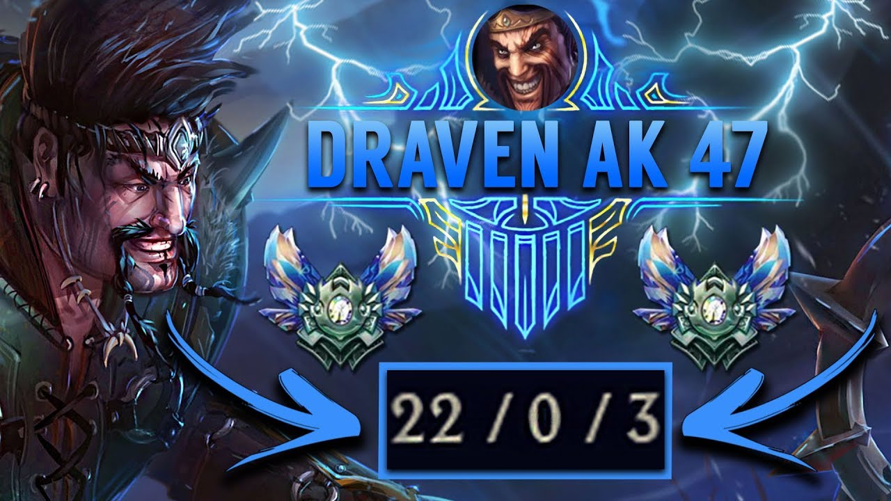 DRAVEN AK 47 PERFECT DRAVEN TOP GAME IN HIGH ELO I DRAVEN PENTAKILL - League of Legends