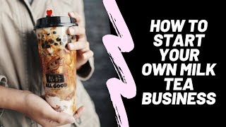 How To Start Your Own Milk Tea Business | Ann Tristine