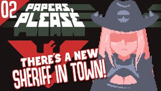 【PAPERS, PLEASE #02】THERE'S A NEW SHERIFF IN TOWN... #Holomyth #HololiveEnglish