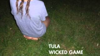 Tula - Wicked Game (Chris Isaak Cover)