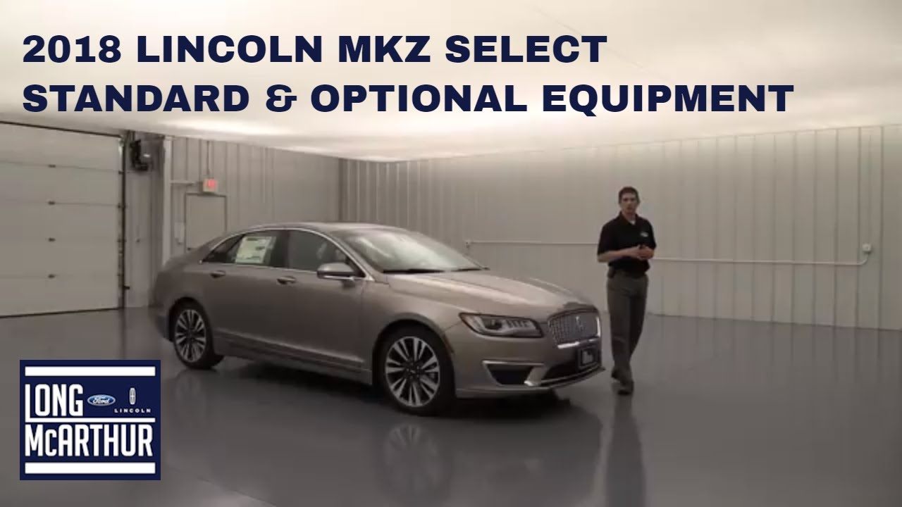 2018 Lincoln Mkz Select Standard And Optional Equipment