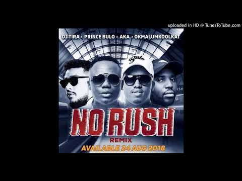 DJ Tira - No Rush Remix ft AKA ,Okmalumkoolkat , Prince Bulo (Official Audio)