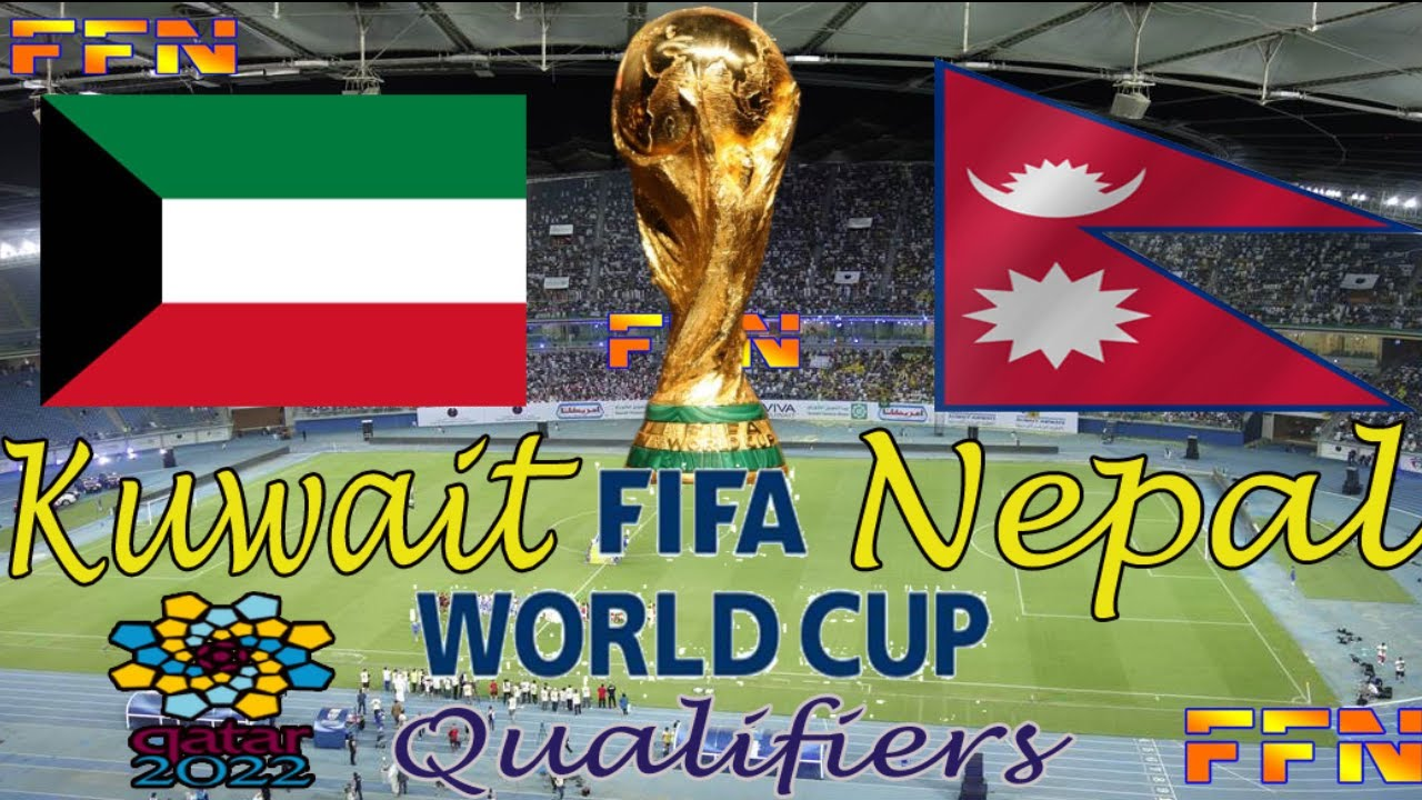 Kuwait Vs Nepal Fifa World Cup Qualifiers 2022 Qatar 2019 9 5 Details Youtube