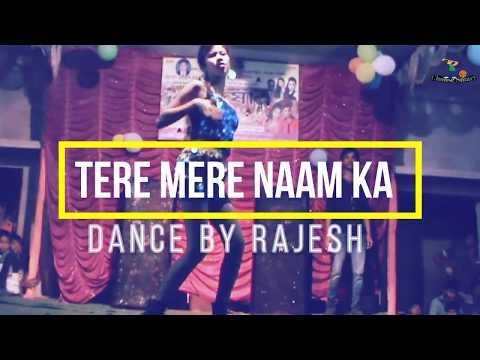 Tere Mere Naam Ka Charcha Dance By Rajesh