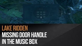 Lake Ridden - Missing door handle in the music box
