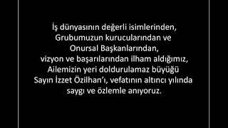 Sayın İzzet Özilhan'ı, vefatının altıncı yılında saygı ve özlemle anıyoruz.