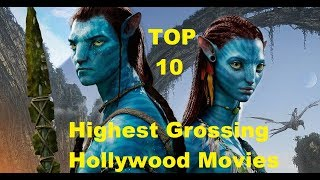 Top 10 Highest Grossing Hollywood Movies of All Time