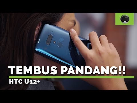 HAPE TEMBUS PANDANG | Hands-on HTC U12+ Indonesia