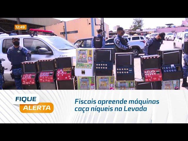 Fiscais apreende máquinas caça níqueis na Levada